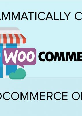 Featured Image For Programmatically Create A WooCommerce Order
